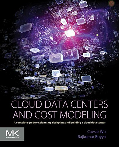 Cloud Data Centers and Cost Modeling: A Complete Guide To Planning, Designing and Building a Cloud Data Center (Transfer Breaker)