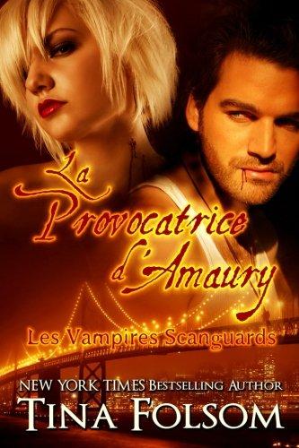 La Provocatrice d'Amaury: Vampires Scanguards: Volume 2