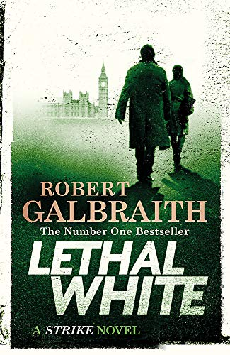 Lethal White: Cormoran Strike Book 4 (Cormoran Strike 4) por Robert Galbraith