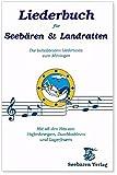 Liederbuch für Seebären und Landratten: Die beliebtesten Liedertexte zum Mitsingen. Mit all den Hits von Hafenkneipen, Duschkabinen und Lagerfeuern