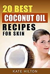 20 Best Coconut Oil Recipes For Skin (English Edition)