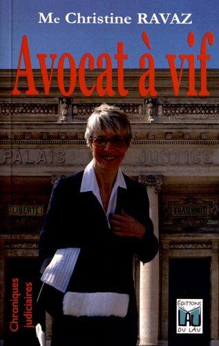 Avocat à vif : Chroniques judiciaires par Christine Ravaz
