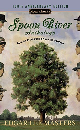 Spoon River Anthology: 100th Anniversary Edition (Signet