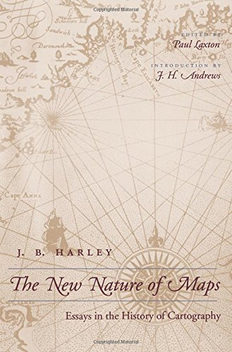 The New Nature of Maps: Essays in the History of Cartography por J. B. Harley