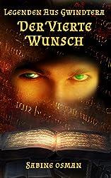 Legenden aus Gwindtera – Der vierte Wunsch (Wunsch-Trilogie 1)