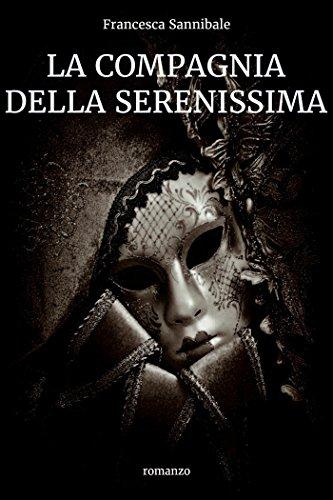La Compagnia della Serenissima (Italian Edition) PDF Books