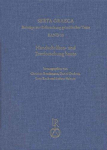serta-graeca-beitrage-zur-erforschung-griechischer-texte-handschriften-und-textforschung-heute-zur-u