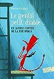 Le Gentil Petit Diable: Et Autres Contes de la Rue Broca (Folio Junior)