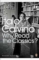 Why Read the Classics? (Penguin Modern Classics)
