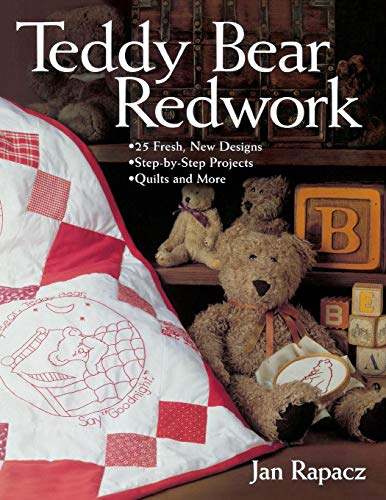 Teddy Bear Redwork - Print on Demand Edition: 25 Fresh, New Designs; Step-by-Step Projects; Quilts and More -