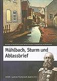 Mühlbach, Sturm und Ablassbrief: Beiträge zur Geschichte unserer Heimat zwischen Fichtelgebirge und Böhmerwald (Heimat Landkreis Tirschenreuth) -
