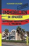 Immobilien in Spanien: Erwerben, Selbstnutzen & Vermieten - Alexander Goldwein