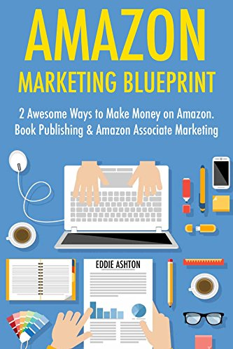 Amazon marketing blueprint 2 awesome ways to make money on amazon amazon marketing blueprint 2 awesome ways to make money on amazon book publishing malvernweather Choice Image