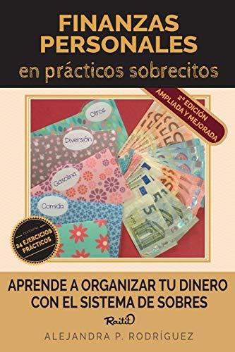 Finanzas personales en prácticos sobrecitos - 2ª Edición: Aprende a organizar tu dinero con el sistema de sobres