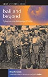 Bali and Beyond: Explorations in the Anthropology of Tourism