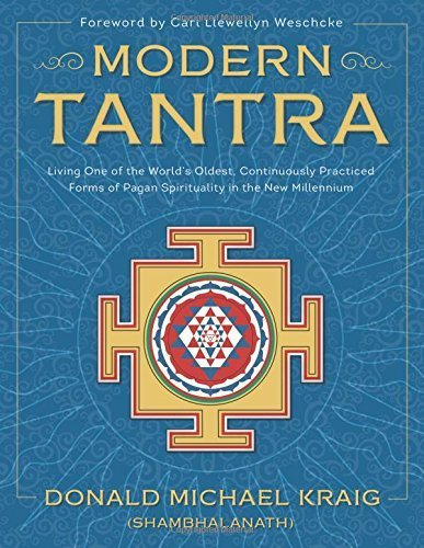 Modern Tantra: Living One of the World's Oldest, Continuously Practiced Forms of Pagan Spirituality in the New Millennium by Donald Michael Kraig (2015-12-08)