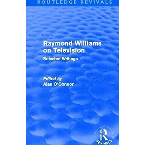 [(Raymond Williams on Television : Selected Writings)] [By (author) Raymond Williams] published on (February, 2013)