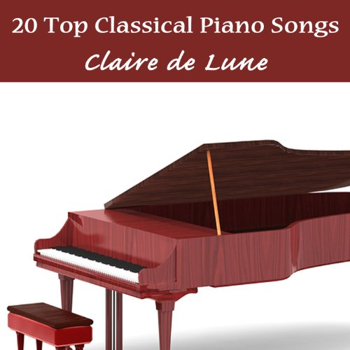 20 Top Classical Piano Songs: Claire De Lune