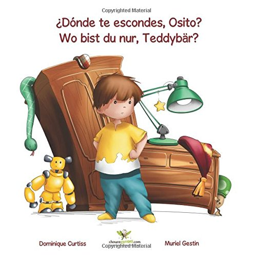 ¿Dónde te escondes, Osito? - Wo bist du nur, Teddybär?: Volume 1 (Lou & Teddy)