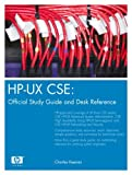 HP-UX CSE: Official Study Guide and Desk Reference (Hp Professional Books)