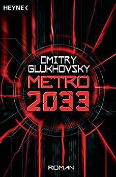 Metro 2033: Roman (Metro-Romane 1) von [Glukhovsky, Dmitry]