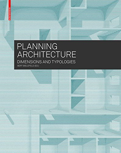 Planning Architecture: Dimensions and Typologies (From Residential Buildings to)