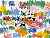 Gunther Forg: Aller/Retour