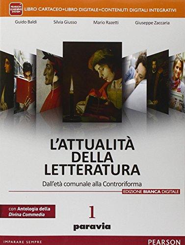 Attualità della letteratura. Ediz. bianca. Con Divina Commedia. Per le Scuole superiori. Con e-book. Con espansione online: 1