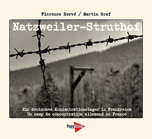 Natzweiler-Struthof: Ein deutsches Konzentrationslager in Frankreich / Un camp de concentration allemand en France par Florence Hervé