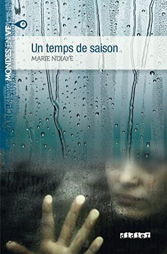 Un temps de saison niv. B2 - Livre + mp3 (Mondes en VF) por Marie Ndiaye