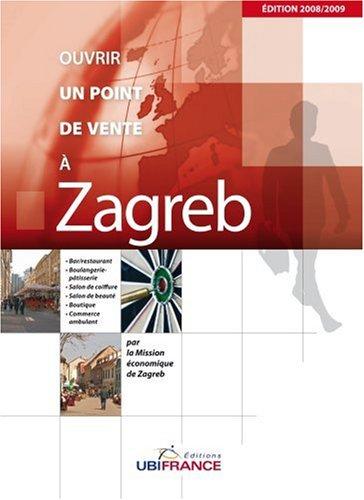 Ouvrir un point de vente à Zagreb par Sidonie Peron
