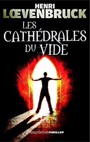 Les Cathédrales du vide (Thriller) par Henri Loevenbruck