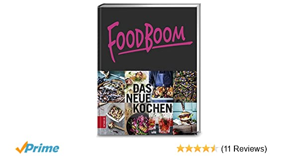 Die Neue Outdoor Küche Buch : Foodboom das neue kochen amazon bücher