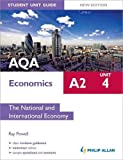AQA A2 Economics Student Unit Guide New Edition: Unit 4 The National and International Economy