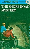 Hardy Boys 06: the Shore Road Mystery (The Hardy Boys, Band 6)