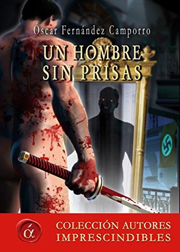Un hombre sin prisas (Autores imprescindibles) por Óscar F. Camporro