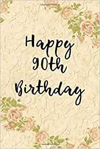 Happy 90th Birthday Blank Lined 6x9 Journal Notebook