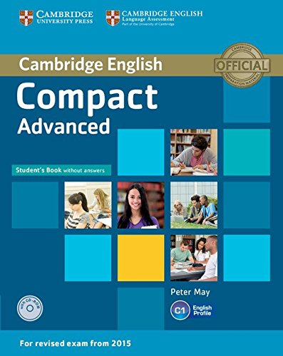 Compact. Advanced. Student's book without key. Per le Scuole superiori. Con CD-ROM. Con espansione online