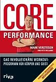 Core Performance: Das revolutionäre Workout-Programm für Körper und Geist