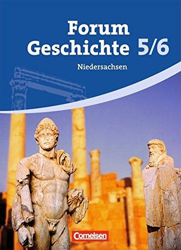 Forum Geschichte - Niedersachsen: 5./6. Schuljahr - Von der Vorgeschichte bis zum Frühmittelalter: Schülerbuch