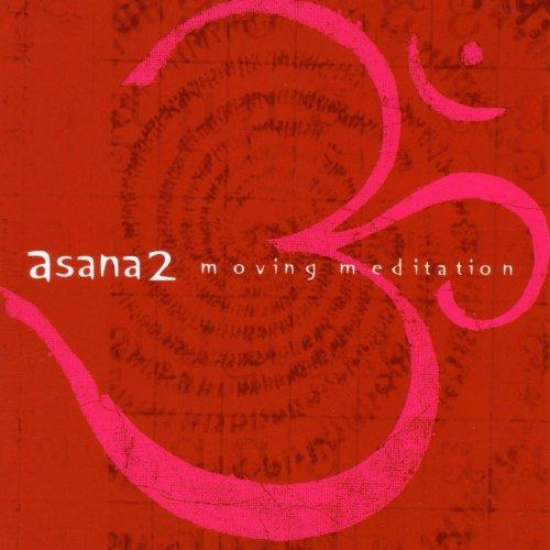 Asana 2 : Moving Meditation