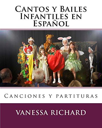Cantos y Bailes Infantiles en Español: Canciones y partituras: Volume 1 (CANCIONES INFANTILES EN ESPA?OL)