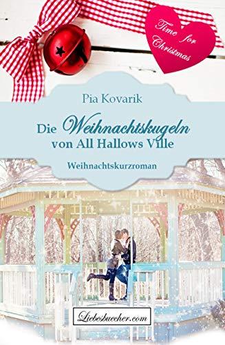 Die Weihnachtskugeln von All Hallows Ville von [Kovarik, Pia]