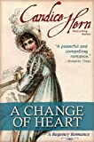 A Change of Heart (The Regency Rakes Trilogy Book 2)