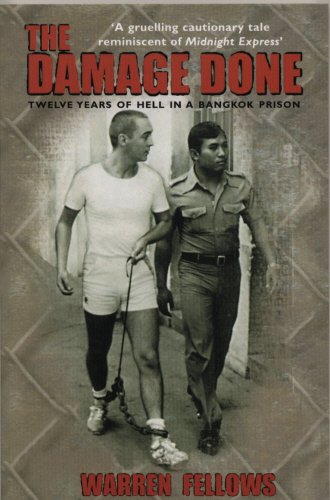The Damage Done: Twelve Years Of Hell In A Bangkok Prison por W Fellows