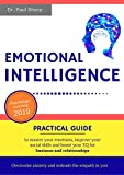 Emotional Intelligence: Practical Guide to Master Your Emotions, Improve Your Social Skills and Boost Your EQ for Business and Relationships | Overcome ... Unleash the Empath in You (English Edition)