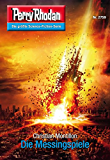"Perry Rhodan 2759: Die Messingspiele (Heftroman): Perry Rhodan-Zyklus ""Das Atopische Tribunal"" (Perry Rhodan-Die Gröβte Science- Fiction- Serie)"