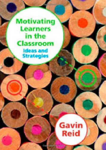 Motivating Learners in the Classroom: Ideas and Strategies by Gavin Reid (2007-10-18)