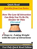 How The Law Of Attraction Can Help You To Be Fit, Slender Or Thin Quick Read (LOA Book 12) (English Edition)