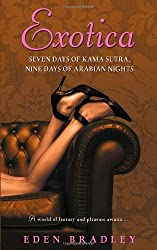 Exotica: Seven Days of Kama Sutra, Nine Days of Arabian Nights by Eden Bradley (2007-12-26)